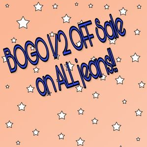 Denim - BOGO 1/2 OFF Jeans Sale!!